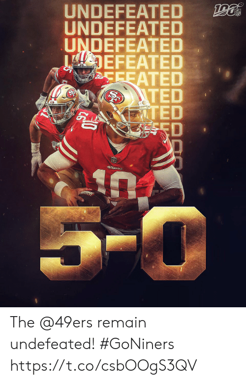 Esed: UNDEFEATED  UNDEFEATED  UNDEFEATED  DEFEATED  CEEATED  ITED  IZTED  ESED  NFL  49E8S  5-0 The @49ers remain undefeated! #GoNiners https://t.co/csbOOgS3QV