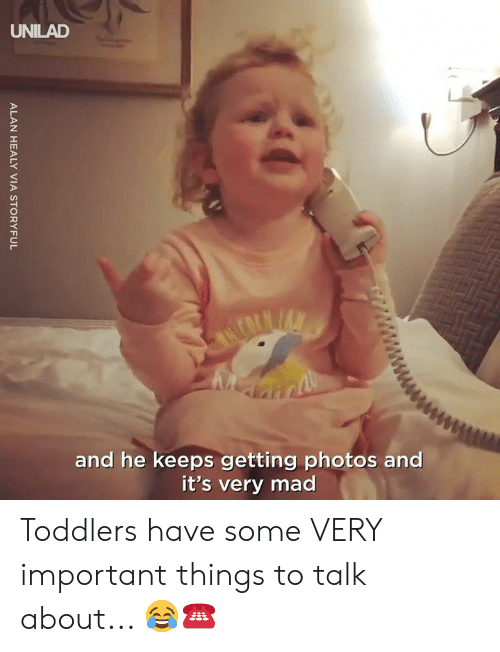 important things: UNILAD  and he keeps getting photos and  it's very mad Toddlers have some VERY important things to talk about... 😂☎️