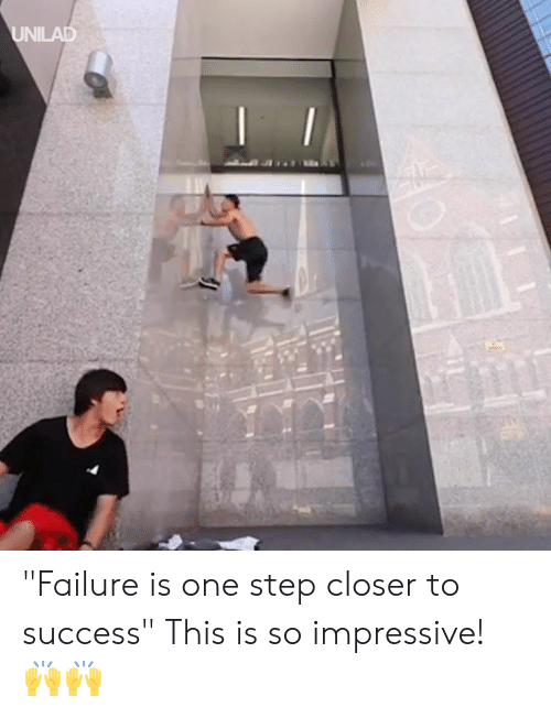 """One Step Closer: UNILAD """"Failure is one step closer to success"""" This is so impressive! 🙌🙌"""