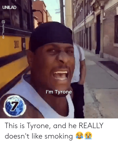 tyrone: UNILAD  I'm Tyrone This is Tyrone, and he REALLY doesn't like smoking 😂😭