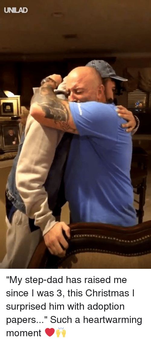 "step dad: UNILAD ""My step-dad has raised me since I was 3, this Christmas I surprised him with adoption papers..."" Such a heartwarming moment ❤️️🙌"