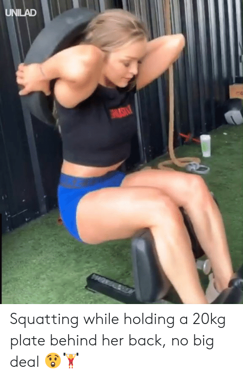 Dank, Back, and 🤖: UNILAD Squatting while holding a 20kg plate behind her back, no big deal 😲🏋️♀️