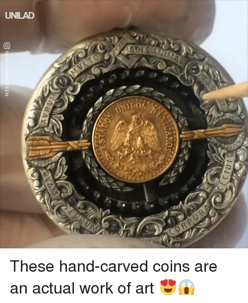 Carved: UNILAD These hand-carved coins are an actual work of art 😍😱