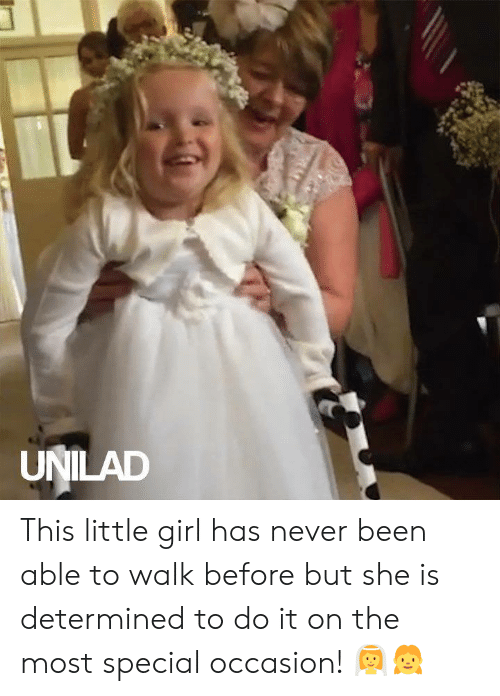 Dank, Girl, and Never: UNILAD This little girl has never been able to walk before but she is determined to do it on the most special occasion! 👰👧