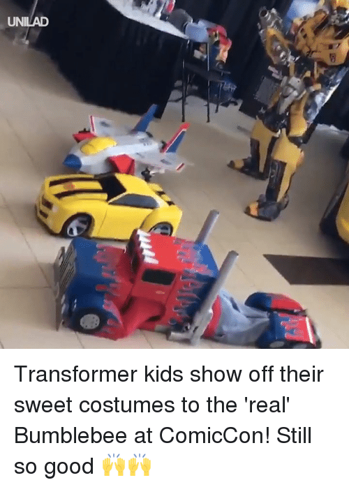 bumblebee: UNILAD Transformer kids show off their sweet costumes to the 'real' Bumblebee at ComicCon! Still so good 🙌🙌