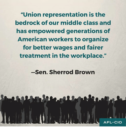 Union Representation Is the Bedrock of Our Middle Class and
