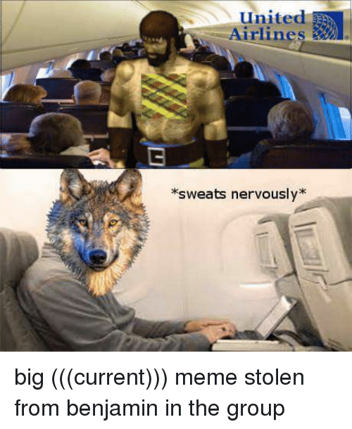 Sweats Nervously: united  E  Airlines  sweats nervously big (((current))) meme stolen from benjamin in the group