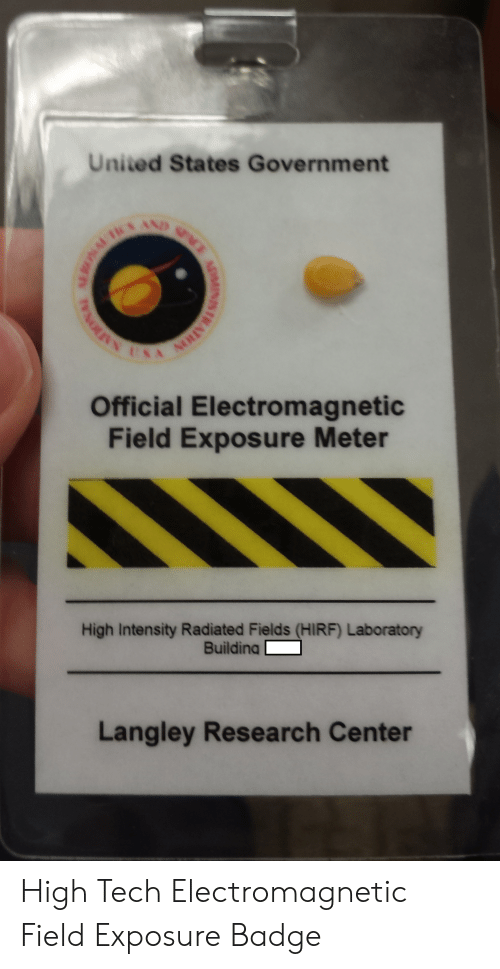 United, Government, and Usa: United States Government  AND  NPOE  USA  Official Electromagnetic  Field Exposure Meter  High Intensity Radiated Fields (HIRF) Laboratory  Building  Langley Research Center  AOMINIS  ACRA'N High Tech Electromagnetic Field Exposure Badge