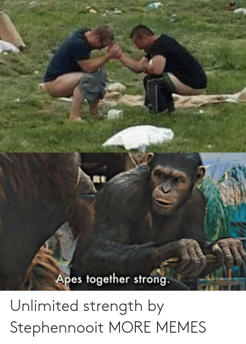 strength: Unlimited strength by Stephennooit MORE MEMES