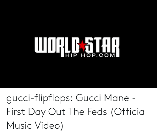 Gucci Mane: UORLC STAP  HIP HOP. C OM gucci-flipflops:  Gucci Mane - First Day Out The Feds (Official Music Video)