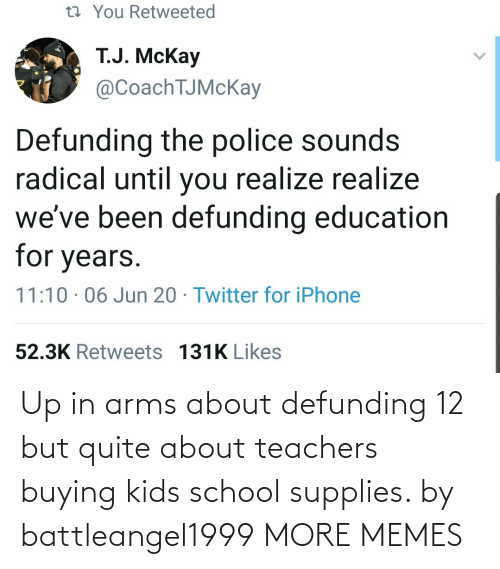 Dank, Memes, and School: Up in arms about defunding 12 but quite about teachers buying kids school supplies. by battleangel1999 MORE MEMES