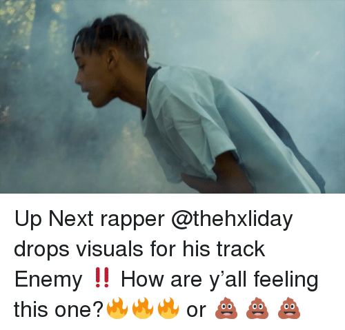 Memes, 🤖, and How: Up Next rapper @thehxliday drops visuals for his track Enemy ‼️ How are y'all feeling this one?🔥🔥🔥 or 💩 💩 💩