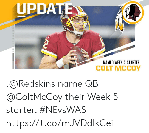 Memes, Washington Redskins, and 🤖: UPDATE  NAMED WEEK 5 STARTER .@Redskins name QB @ColtMcCoy their Week 5 starter. #NEvsWAS https://t.co/mJVDdIkCei