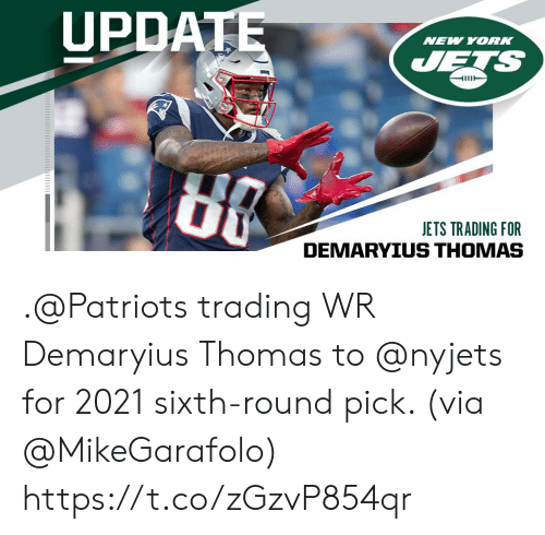 New York Jets: UPDATE  NEW YORK  JETS  JETS TRADING FOR .@Patriots trading WR Demaryius Thomas to @nyjets for 2021 sixth-round pick. (via @MikeGarafolo) https://t.co/zGzvP854qr