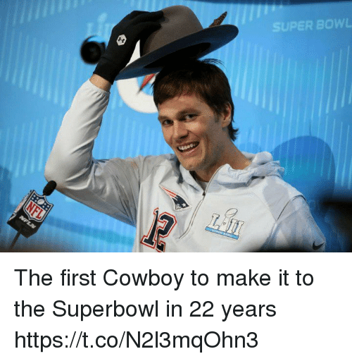 Uper: UPER BOWL The first Cowboy to make it to the Superbowl in 22 years https://t.co/N2l3mqOhn3