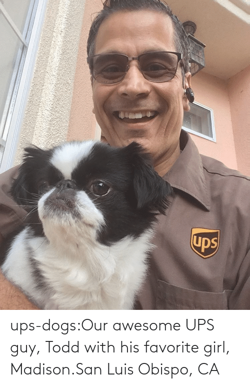UPS: ups-dogs:Our awesome UPS guy, Todd with his favorite girl, Madison.San Luis Obispo, CA