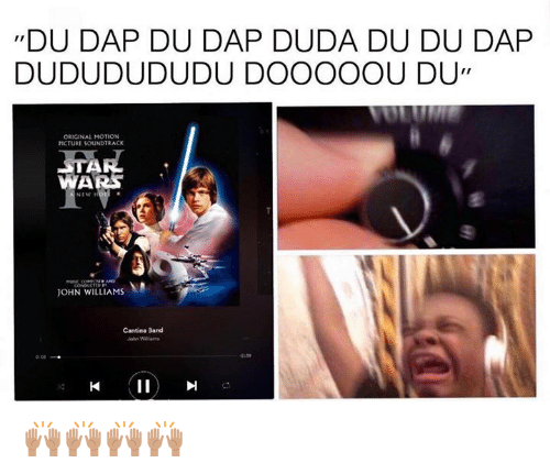 John Williams: urDU DAP DU DAP DUDA DU DU DAP  DUDUDUDUDU DOOOOOU DU,  ORIGINAL MOTION  PICTURE SOUNDTRACK  ITA  WA  JOHN WILLIAMS  Cantina Band 🙌🏽🙌🏽🙌🏽🙌🏽