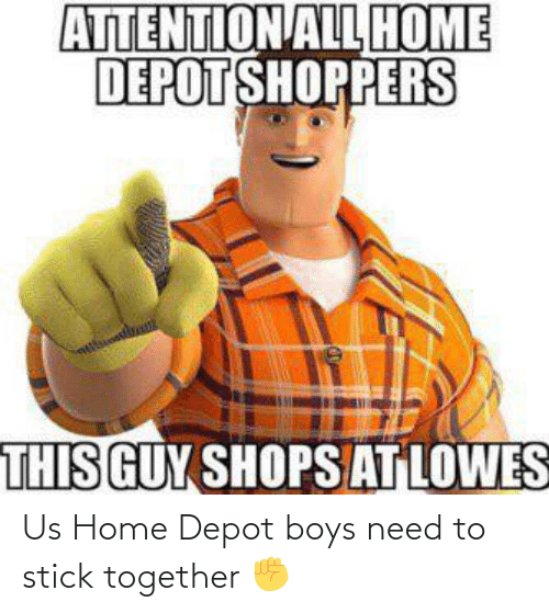 Stick Together: Us Home Depot boys need to stick together ✊