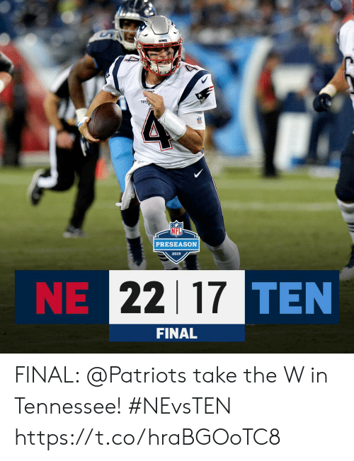 preseason: US  PATS  PATR  PRESEASON  2019  NE 22 17TEN  FINAL FINAL: @Patriots take the W in Tennessee! #NEvsTEN https://t.co/hraBGOoTC8