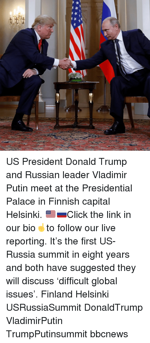 Donald Trump, Memes, and Vladimir Putin: US President Donald Trump and Russian leader Vladimir Putin meet at the Presidential Palace in Finnish capital Helsinki. 🇺🇸🇷🇺Click the link in our bio☝️to follow our live reporting. It's the first US-Russia summit in eight years and both have suggested they will discuss 'difficult global issues'. Finland Helsinki USRussiaSummit DonaldTrump VladimirPutin TrumpPutinsummit bbcnews