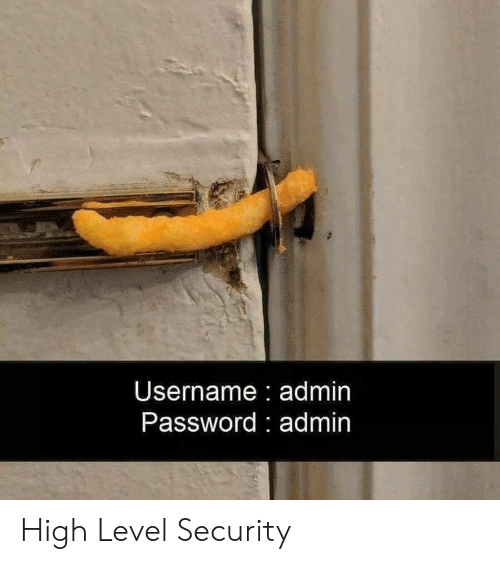 Security, Level, and High: Username admin  Password: admin High Level Security
