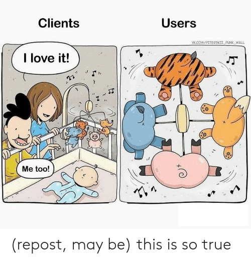 Love, True, and Com: Users  Clients  VK.COM/PITERSKIIPUNK WALL  I love it!  Me too! (repost, may be) this is so true