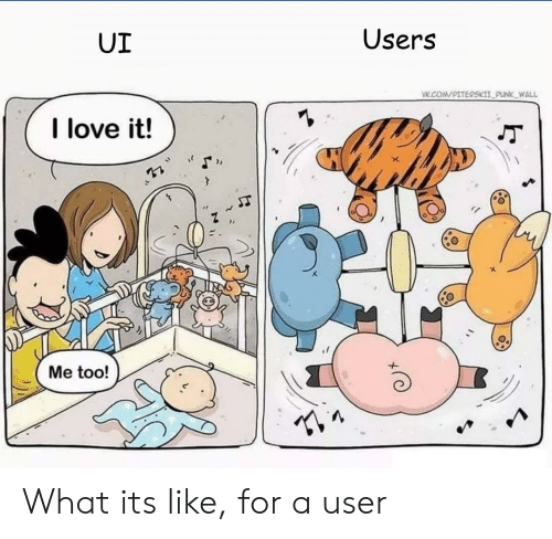 Love, Com, and What: Users  UI  VW.COM/PITERSKIT PLINK WALL  I love it!  Me too! What its like, for a user