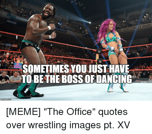 Meme The Office: UST 2 MILES AWAY  A SOMETIMES YOU JUST HAVE  TO BETHE BOSS OFDANCING  nngfip com