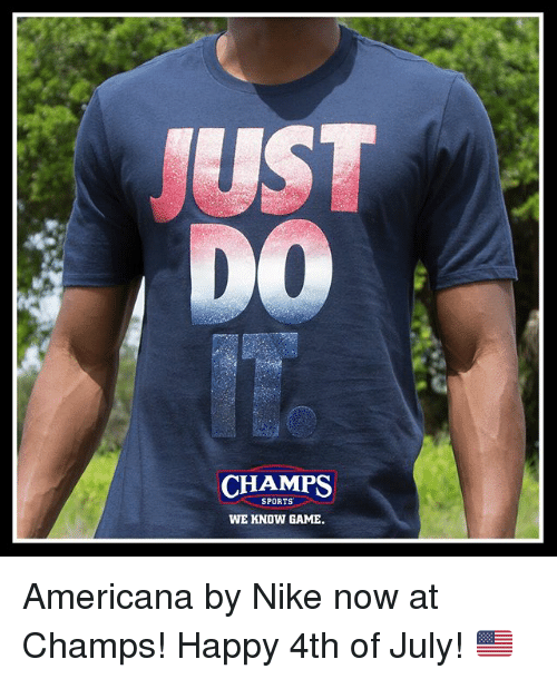 americana: UST  CHAMPS  SPORTS  WE KNOW GAME Americana by Nike now at Champs! Happy 4th of July! 🇺🇸