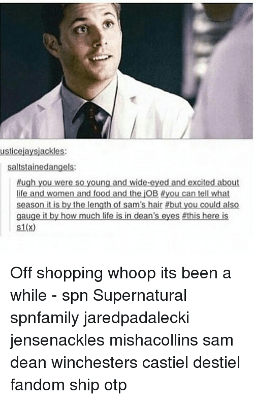 Hyou: usticejaysjackles:  thug  you were so young and wide-eyed and excited about  life and women and food and the iOB Hyou can tell what  season it is by the length of sam's hair #but you could also  gauge it by how much life is in dean's eyes fthis here is  S1(x) Off shopping whoop its been a while - spn Supernatural spnfamily jaredpadalecki jensenackles mishacollins sam dean winchesters castiel destiel fandom ship otp