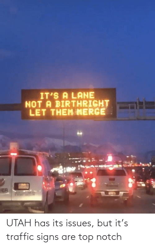 Traffic: UTAH has its issues, but it's traffic signs are top notch