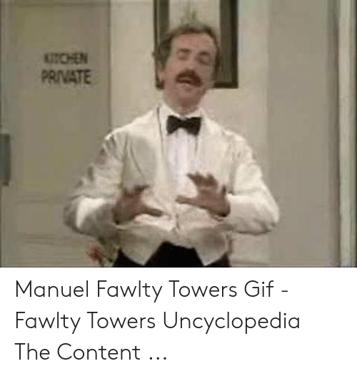 Gif, Content, and Fawlty Towers: UTCHEN  PRIVATE Manuel Fawlty Towers Gif - Fawlty Towers Uncyclopedia The Content ...