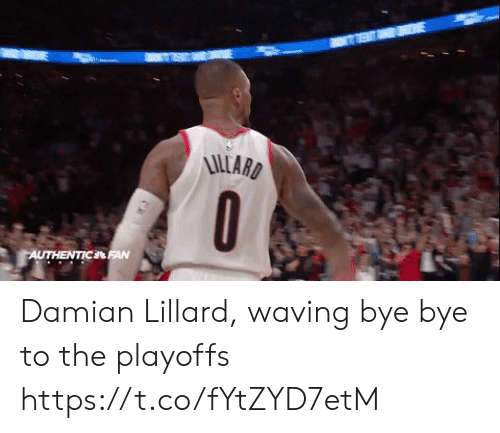 bye bye: UTHENTICL Damian Lillard, waving bye bye to the playoffs https://t.co/fYtZYD7etM