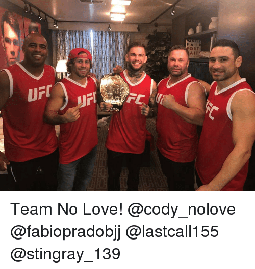 uti: UTI  ORT  AIT Team No Love! @cody_nolove @fabiopradobjj @lastcall155 @stingray_139