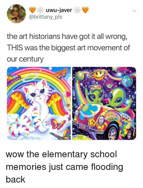 School, Wow, and Elementary: uwu-javer  @brittany_pls  the art historians have got it all wrong,  THIS was the biggest art movement of  our century wow the elementary school memories just came flooding back