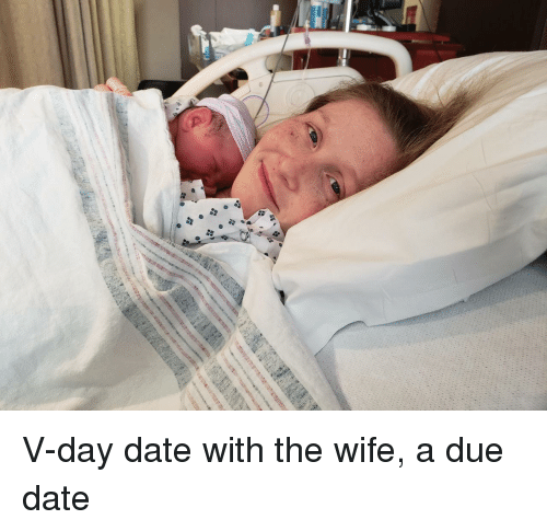 v day: V-day date with the wife, a due date