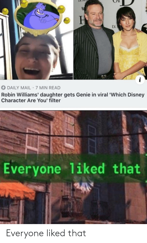 character: VA  Di  O DAILY MAIL 7 MIN READ  Robin Williams' daughter gets Genie in viral 'Which Disney  Character Are You' filter  Everyone liked that Everyone liked that