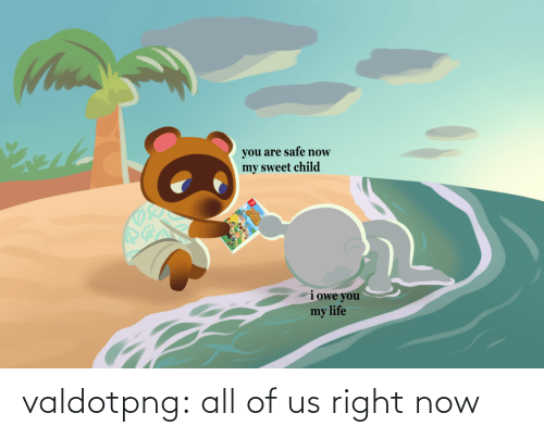 right: valdotpng:  all of us right now