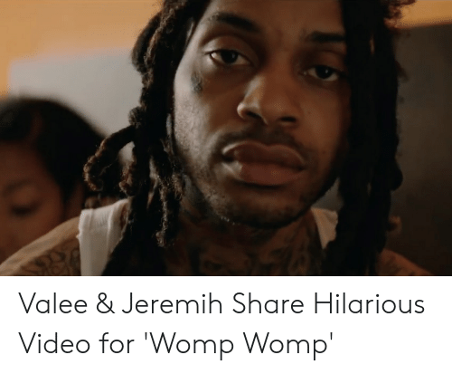 Valee: Valee & Jeremih Share Hilarious Video for 'Womp Womp'