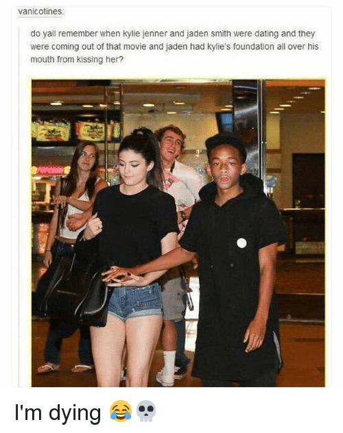 Dating, Funny, and Jaden Smith: vanicotines  do yall remember when kylie jenner and jaden smith were dating and they  were coming out of that movie and jaden had kylie's foundation all over his  mouth from kissing her? I'm dying 😂💀