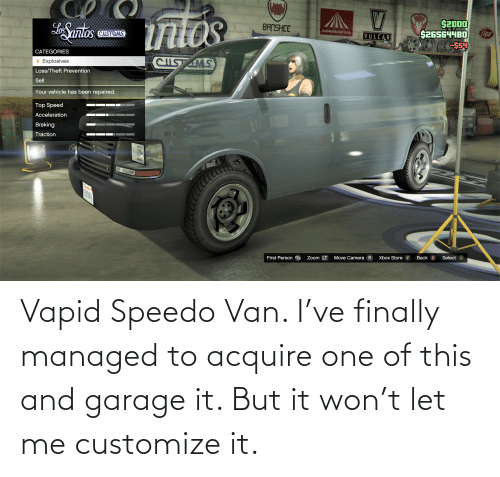 acquire: Vapid Speedo Van. I've finally managed to acquire one of this and garage it. But it won't let me customize it.
