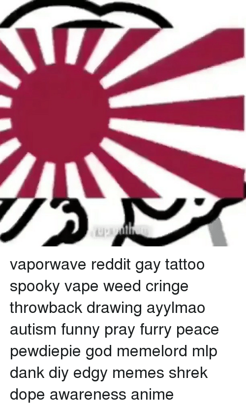 Vaporwave Reddit Gay Tattoo Spooky Vape Weed Cringe Throwback