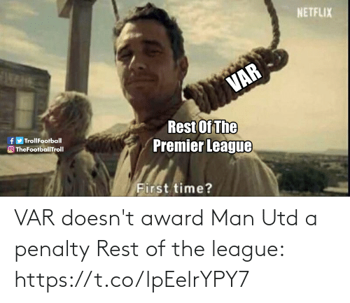 var: VAR doesn't award Man Utd a penalty  Rest of the league: https://t.co/lpEelrYPY7