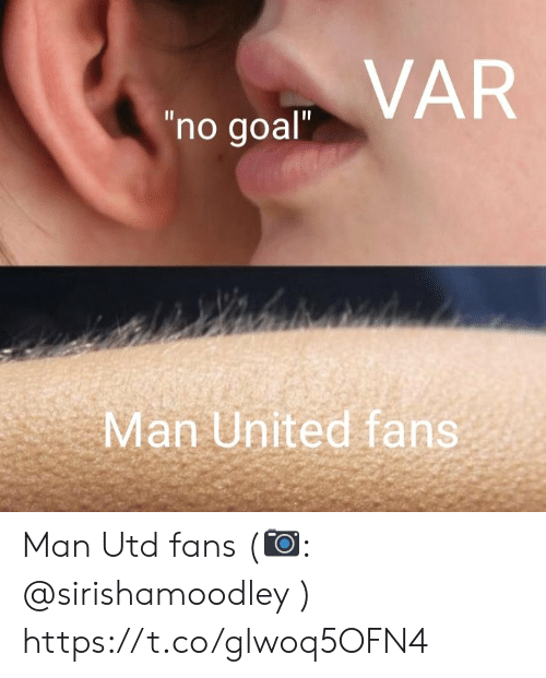 "man united: VAR  ""no goal""  II  Man United fans Man Utd fans (📷: @sirishamoodley ) https://t.co/glwoq5OFN4"