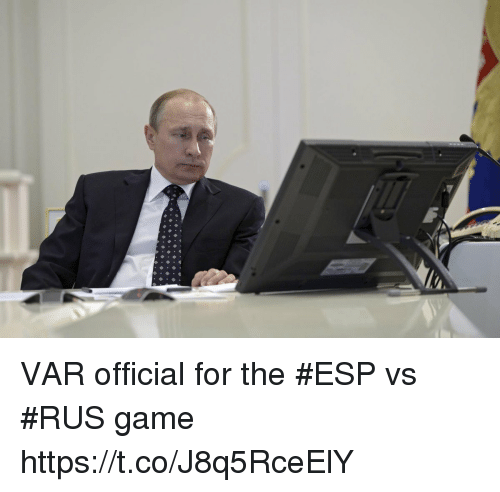 Memes, Game, and 🤖: VAR official for the #ESP vs #RUS game https://t.co/J8q5RceElY