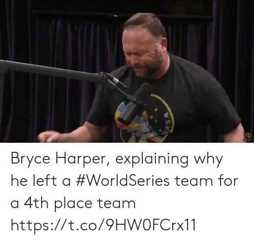 Sports, Bryce Harper, and Team: VASA Bryce Harper, explaining why he left a #WorldSeries team for a 4th place team https://t.co/9HW0FCrx11