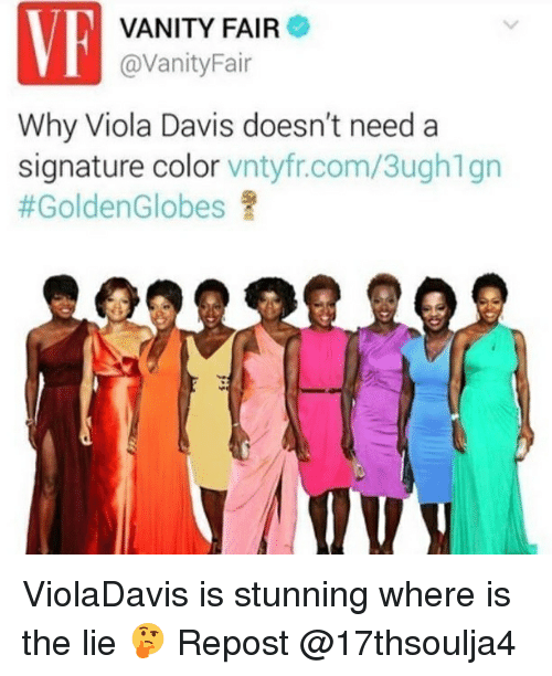 vanity fair: VE  VANITY FAIR  @VanityFair  Why Viola Davis doesn't need a  signature color  vntyfr.com/3ughlgn  ViolaDavis is stunning where is the lie 🤔 Repost @17thsoulja4