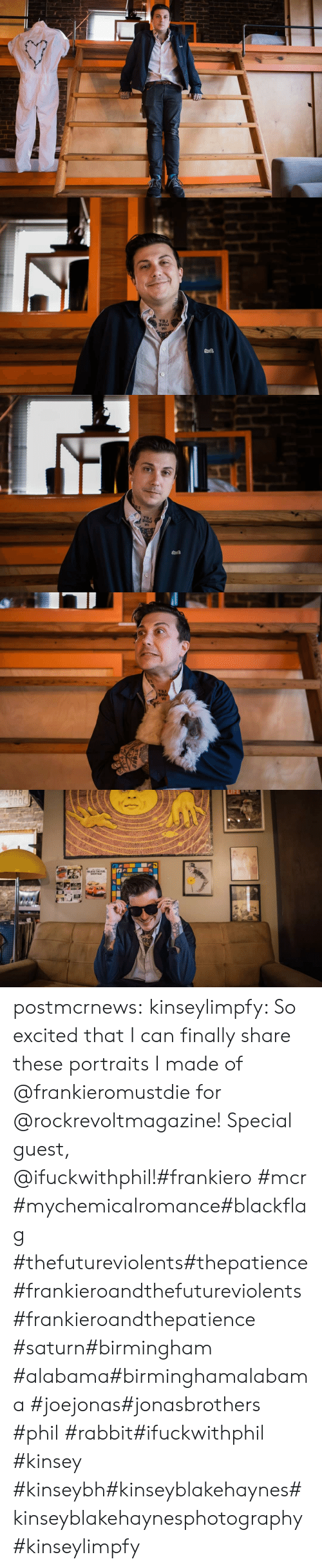Rabbit: VEE   и   RADAR  TROL  LIFE  SOTACE  TH postmcrnews:  kinseylimpfy: So excited that I can finally share these portraits I made of @frankieromustdie for @rockrevoltmagazine! Special guest, @ifuckwithphil!#frankiero #mcr #mychemicalromance#blackflag #thefutureviolents#thepatience#frankieroandthefutureviolents#frankieroandthepatience #saturn#birmingham #alabama#birminghamalabama #joejonas#jonasbrothers #phil #rabbit#ifuckwithphil #kinsey #kinseybh#kinseyblakehaynes#kinseyblakehaynesphotography#kinseylimpfy