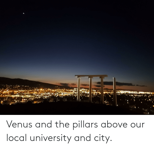 university: Venus and the pillars above our local university and city.