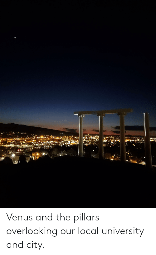 university: Venus and the pillars overlooking our local university and city.
